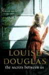 Secrets Between Us - Louise Douglas