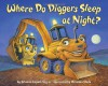 Where Do Diggers Sleep at Night? - Brianna Caplan Sayres, Christian Slade