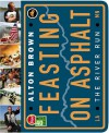Feasting on Asphalt: The River Run - Alton Brown, Jean-Claude Dhien