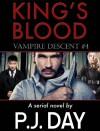 King's Blood: Vampire Descent (A Serial Novel, Part 4) - P.J. Day