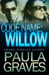 Code Name: Willow - Paula Graves