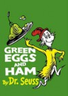 Green Eggs and Ham - Dr. Seuss