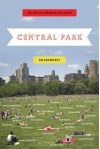 Central Park: An Anthology - Paul Auster, Buzz Bissinger, Thomas Beller, Susan Cheever, Francine Prose, Jonathan Safran Foer, Bill Buford, Adam Gopnik, Nathaniel Rich, Mark Helprin, Colson Whitehead, John Burnham Schwartz, Brooks Hansen, David Michaelis, Marie Winn, Susan Sheehan, Alec Wilkinson, And