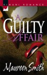 A Guilty Affair - Maureen Smith