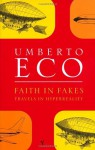 Faith in Fakes: Travels in Hyperreality - Umberto Eco