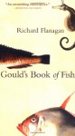 Gould's Book of Fish: A Novel in Twelve Fish - Richard Flanagan