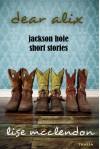 Dear Alix: Jackson Hole Short Stories - Lise McClendon