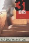31 Hours - Masha Hamilton
