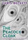 The Peacock Cloak - Chris Beckett