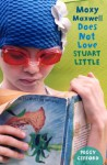 Moxy Maxwell Does Not Love Stuart Little - Peggy Gifford, Valorie Fisher