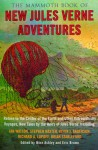 The Mammoth Book of New Jules Verne Adventures: Return to the Center of the Earth and Other Extraordinary Voyages, New Tales by the Heirs of Jules Verne - Mike Ashley