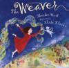 The Weaver - Thacher Hurd, Elisa Kleven