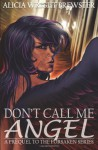 Don't Call Me Angel - Alicia Wright Brewster