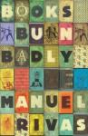 Books Burn Badly - Manuel Rivas