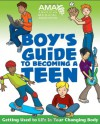 American Medical Association Boy's Guide to Becoming a Teen - American Medical Association, Kate Gruenwald Pfeifer, Amy B. Middleman