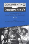 Documenting the Documentary: Close Readings of Documentary Film and Video - Barry Keith Grant