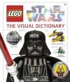 Lego Star Wars: The Visual Dictionary [With Mini Figure] - Simon Beecroft, Jeremy Beckett