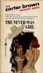 The Never-Was Girl - Carter Brown