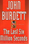 The Last Six Million Seconds - John Burdett