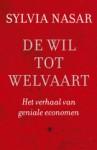 De wil tot welvaart: het verhaal van geniale economen - Sylvia Nasar, Pon Ruiter, Henny Corver, Luud Dorresteyn