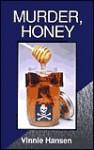 Murder, Honey - Vinnie Hansen