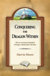 Conquering the Dragon Within - Marvin Moore