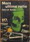 Mors ultima ratio - Henryk Kurta