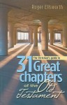 31 Great Chapters of the Old Testament - Roger Ellsworth