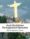 Auch Sie können Portugiesisch Sprechen (German Edition) - David Spencer Luton