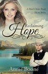 Mail Order Bride: Reclaiming Hope (Mail Order Brides Book 4) - Annie Boone