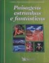 Paisagens Estranhas e Fantásticas - Reader's Digest Association