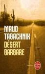 Désert barbare - Maud Tabachnik