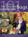 101 Fabulous Fat-Quarter Bags with M'Lis: 10 Projects for Totes & Purses Ideas for Embellishments, Trim, Embroidery & Beads Stylish Finishes-Handles & Closures - M'Liss Rae Hawley