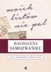 Moich listów nie pal! Listy do rodziny i przyjaciół - Magdalena Samozwaniec