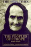 The Times Guide To The Peoples Of Europe - Felipe Fernández-Armesto