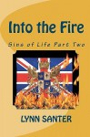 Into the Fire: Sins of Life Part Two - Lynn Santer