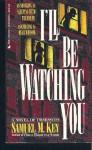 I'll Be Watching You by Samuel M. Key (1994-01-06) - Samuel M. Key