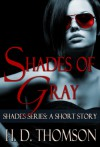 Shades of Gray: A Short Story - H.D. Thomson