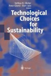 Technological Choices for Sustainability - Subhas K. Sikdar, Peter Glavic, Ravi Jain
