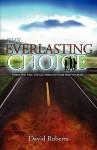 The Everlasting Choice - David E. Roberts