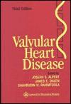 Valvular Heart Disease - Joseph S. Alpert, Shahbudin H. Rahimtoola, James E. Dalen
