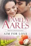 Aim For Love - Pamela Aares