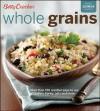 Betty Crocker Whole Grains: With Bonus Quinoa Recipes - Betty Crocker