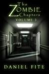 The Zombie Chapters Volume III - Daniel Fite, Derek Lakin, Cameron Orr