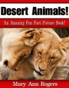 Desert Animals: An Amazing Fun Fact Picture Book - Mary Ann Rogers