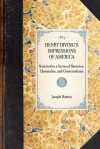 Henry Irving's Impressions of America, Narrated in a Series of Sketches, Chronicles, and Conversations - Joseph Hatton