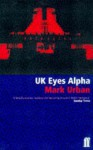 UK Eyes Alpha: Inside British Intelligence - Mark Urban