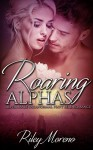 PARANORMAL ROMANCE BWWM: ROARING ALPHAS (Alpha Male MMF Shifter Romance) (BWWM Suspense Western Fantasy Short Stories) - Riley Moreno