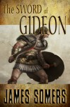 The Sword of Gideon (Realm Shift Trilogy Book 3) - James Somers