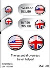 American English? British English?: The all important differences. - Peter Harris, Jim Mitchell